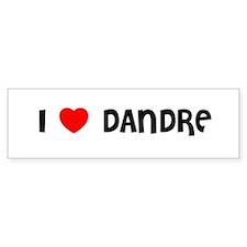 I LOVE DANDRE Bumper Bumper Sticker