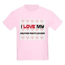 I Love My Welfare Rights Adviser T-Shirt