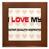 I Love My Water Quality Inspector Framed Tile