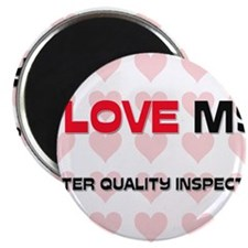 I Love My Water Quality Inspector Magnet