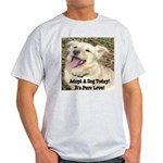 Adopt A Dog Today! Light T-Shirt