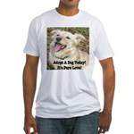 Adopt A Dog Today! Fitted T-Shirt