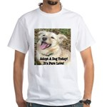 Adopt A Dog Today! White T-Shirt
