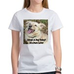 Adopt A Dog Today! Women's T-Shirt