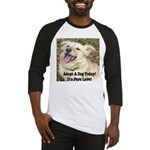 Adopt A Dog Today! Baseball Jersey
