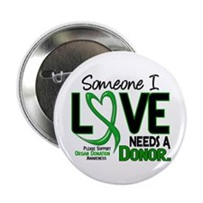 "Needs A Donor 2 ORGAN DONATION 2.25"" Button"