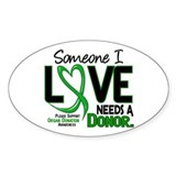 Needs A Donor 2 ORGAN DONATION Oval Decal