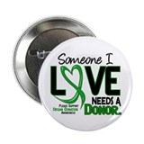 Needs A Donor 2 ORGAN DONATION 2.25&quot; Button (100 p