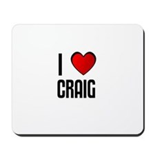 I LOVE CRAIG Mousepad