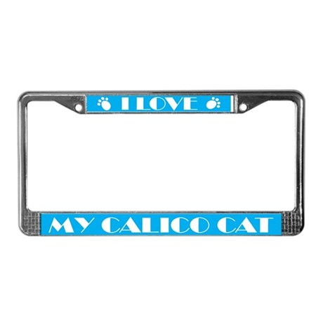 I Love My Calico Cat License Plate Frame