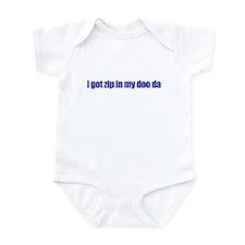 I Got Zip in My Doo Da Infant Bodysuit