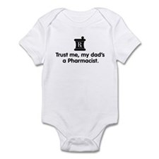 Trust Me My Dad's a Pharmacist Infant Bodysuit