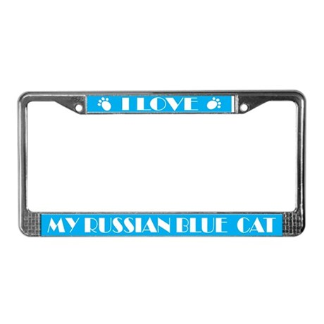 I Love My Russian Blue Cat License Frame