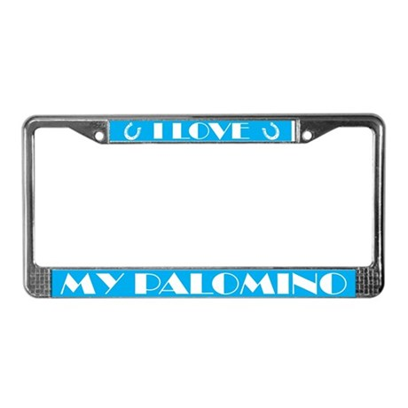 I Love My Palomino License Frame