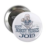 "Nobody Messes with Joe 2.25"" Button (10 pack)"