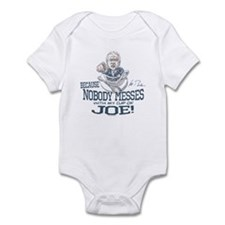 Nobody Messes with Joe Infant Bodysuit