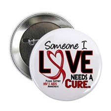 "Needs A Cure 2 HIV AIDS 2.25"" Button"