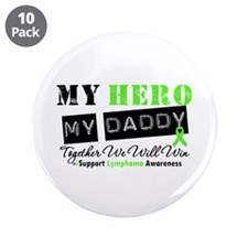 """Lymphoma Hero Daddy 3.5"""" Button (10 pack)"""