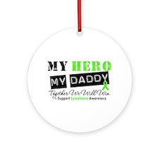Lymphoma Hero Daddy Ornament (Round)