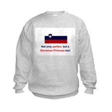 Perfect Slovenian Princess Sweatshirt