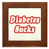 """Diabetes Sucks"" Framed Tile"