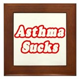 """Asthma Sucks"" Framed Tile"