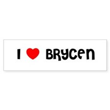 I LOVE BRYCEN Bumper Bumper Sticker