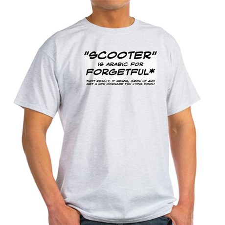 Scooter is Arabic for forgetful* Ash Grey T-Shirt