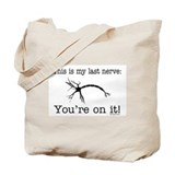 Last Nerve Tote Bag