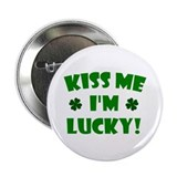 "Kiss Me I'm Lucky 2.25"" Button"
