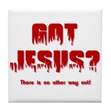 Got Jesus? Tile Coaster