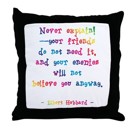 Never Explain Throw Pillow