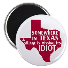 The Texas Village Idiot 2.25&quot; Magnet (10 pack)