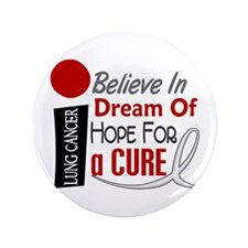 "BELIEVE DREAM HOPE Lung Cancer 3.5"" Button (100 pa"