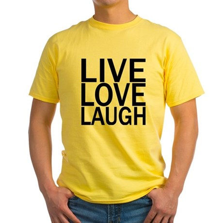 Live Love Laugh Yellow T-Shirt