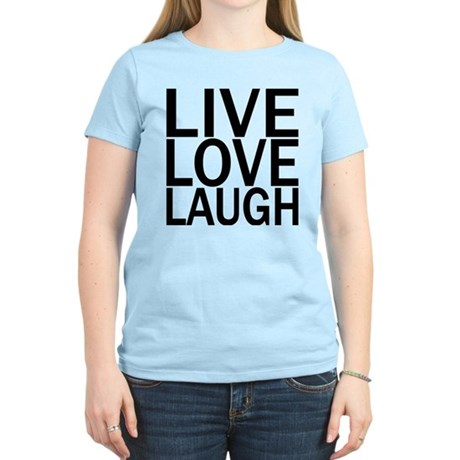 Live Love Laugh Women's Light T-Shirt
