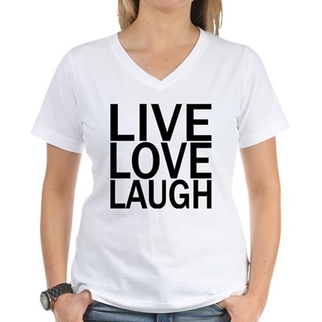 Live Love Laugh Women's V-Neck T-Shirt