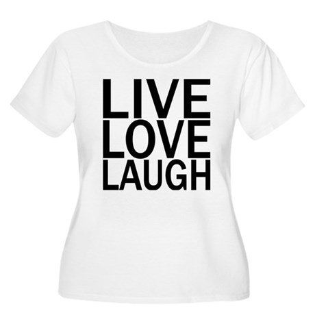 Live Love Laugh Women's Plus Size Scoop Neck T-Shi