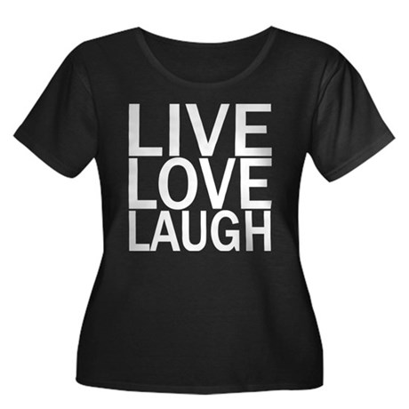 Live Love Laugh Women's Plus Size Scoop Neck Dark