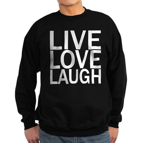 Live Love Laugh Sweatshirt (dark)