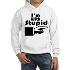 I'm With Stupid Hoodie
