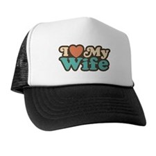 I Love My Wife Trucker Hat