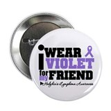 I Wear Violet For Friend 2.25&quot; Button