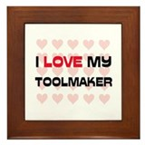 I Love My Toolmaker Framed Tile