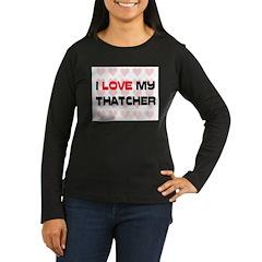 I Love My Thatcher Women's Long Sleeve Dark T-Shir