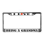 I Love Being A Grandma License Frame