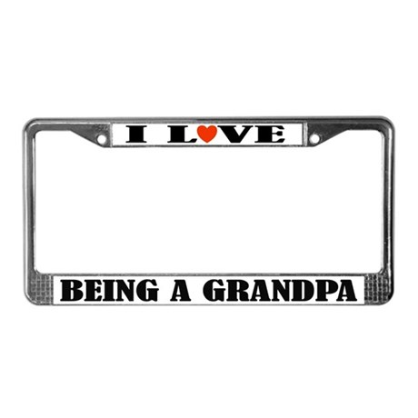 I Love Being A Grandpa License Frame