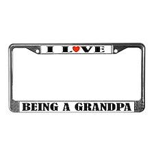 I Love Being A Grandpa License Frame