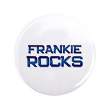 "frankie rocks 3.5"" Button"