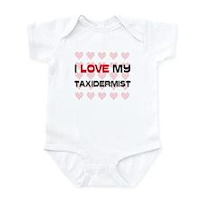 I Love My Taxidermist Infant Bodysuit